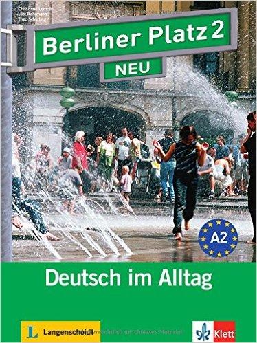 Berliner Platz 2 NEU: Lehr- und Arbeitsbuch mit 2 Audio-CDs zum Arbeitsbuchteil (แบบเรียน+แบบฝึกหัด)