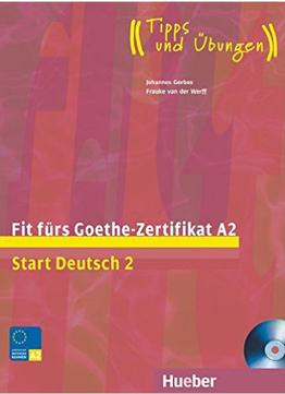 Fit fürs Goethe-Zertifikat A2: Start Deutsch 2 DaF / Lehrbuch mit integrierter Audio-CD (คู่มือสอบระดับ A2)