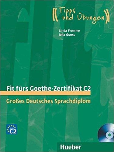 Fit fürs Goethe-Zertifikat C2: Großes Deutsches Sprachdiplom.DaF / Lehrbuch mit  Audio-CDs (คู่มือสอบ C2)