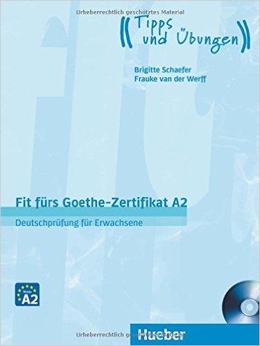 Fit fürs Goethe-Zertifikat A2: Deutschprüfung für Erwachsene.DaF/ Lehrbuch mit Audio-CD (คู่มือสอบ ระดับA2 สำหรับผู้ใหญ่)