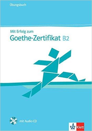 Mit Erfolg zum Goethe-Zertifikat B2: Übungsbuch + Audio-CD (คู่มือสอบ ระดับ B2)