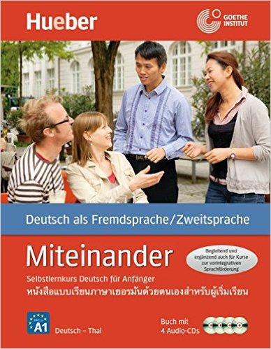 Miteinander Ausgabe Thai Buch mit 4 Audio-CDs: หนังสือแบบเรียนภาษาเยอรมันด้วยตนเองสำหรับผู้เริ่มเรียน
