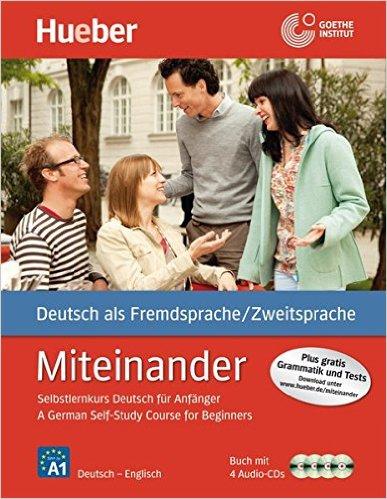 Miteinander Englische Ausgabe: Buch mit 4 Audio-CDs  A German Self-Study Course for Beginners