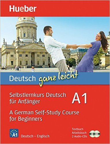 Deutsch ganz leicht A1: A German Self-Study Course for Beginners (เรียนภาษาเยอรมันง่ายๆ ได้ด้วยตนเอง)