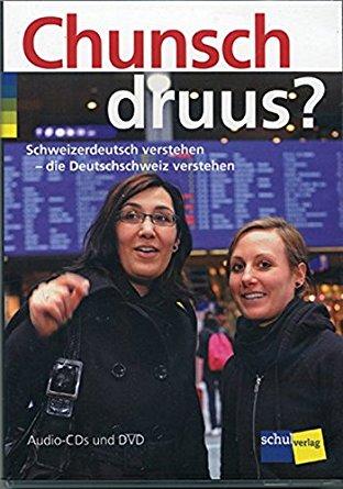 Chunsch druus?: Schweizerdeutsch verstehen - die Deutschschweiz verstehen (สิ่งที่ควรรู้เกี่ยวกับภาษาเยอรมัน-สวิตเซอร์แลนด์)