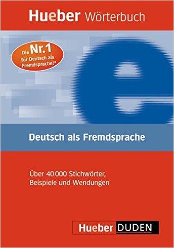 Hueber Wörterbuch DaF: Das einsprachige Wörterbuch für Kurse der Grund- und Mittelstufe (พจนานุกรม เยอรมัน-เยอรมัน)