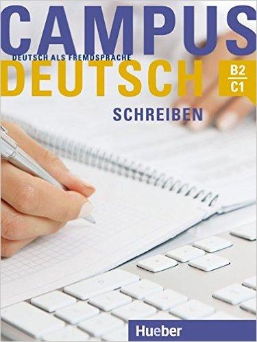 Campus Deutsch - Schreiben: DaF (ต่อยอดความรู้ภาษาเยอรมันขั้นสูง: การเขียน ระดับ B2 - C1)