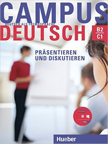 Campus Deutsch - Präsentieren und Diskutieren: DaF (ต่อยอดความรู้ภาษาเยอรมันขั้นสูง: สนทนา และนำเสนอ ระดับ B2 - C1)