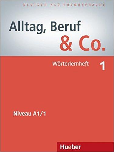 Alltag, Beruf & Co. 1/1: DaF / Wörterlernheft (ภาษาเยอรมันเพื่ออาชีพ: สมุดคำศัพท์)