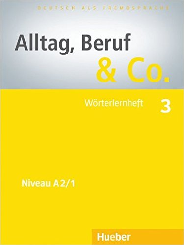 Alltag, Beruf & Co. 3: DaF / Wörterlernheft (ภาษาเยอรมันเพื่ออาชีพ: สมุดคำศัพท์)