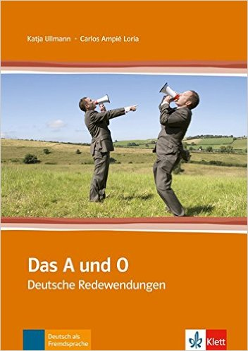 Das A und O: Deutsche Redewendungen (สำนวนภาษาเยอรมัน)