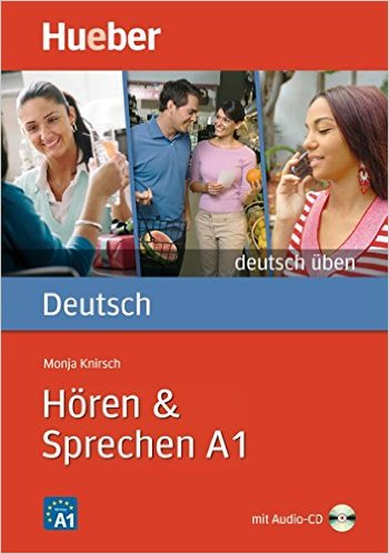 Hören & Sprechen A1: Buch mit Audio-CD (แบบฝึกหัด ฟัง และพูด ระดับ A1)