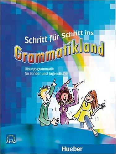 Schritt für Schritt ins Grammatikland (ไวยากรณ์ภาษาเยอรมันสำหรับเด็ก)