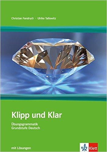 Klipp und Klar (แบบเรียนไวยากรณ์เยอรมัน ระดับ A1 - B1)