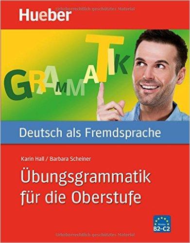 Übungsgrammatik für die Oberstufe (ไวยากรณ์เยอรมัน ระดับสูง B2-C2)