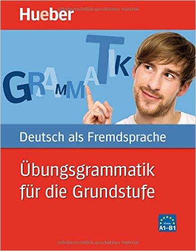 Übungsgrammatik für die Grundstufe (ไวยากรณ์เยอรมัน ระดับเบื้องต้น A1 - B1)