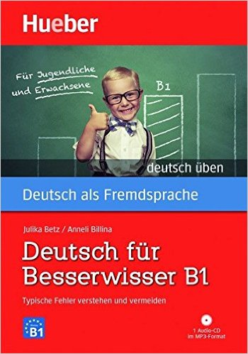 Deutsch für Besserwisser B1: Typische Fehler verstehen und vermeiden / Buch mit MP3-CD