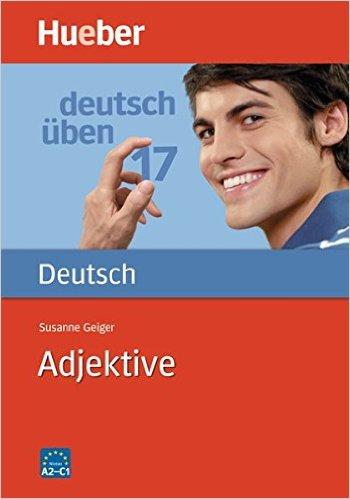 Deutsch üben 17. Adjektive (แบบฝึกหัดไวยากรณ์: คำคุณศัพท์)