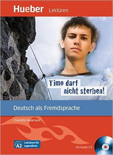 หนังสืออ่านนอกเวลา Timo darf nicht sterben! ระดับ A2