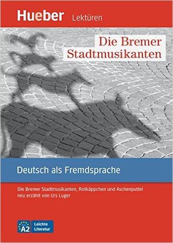 หนังสืออ่านนอกเวลา Die Bremer Stadtmusikanten ระดับ A2