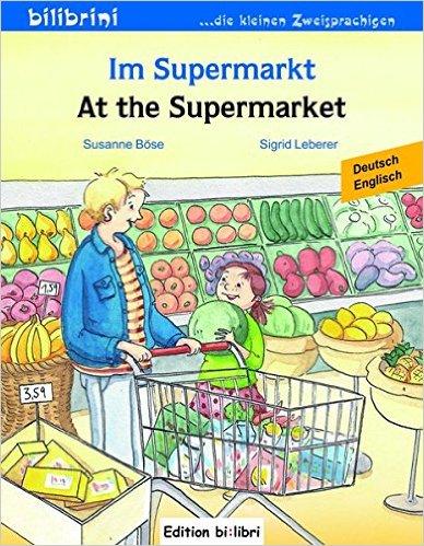 Im Supermarkt: Kinderbuch Deutsch-Englisch (หนังสือสำหรับเด็ก เยอรมัน - อังกฤษ)