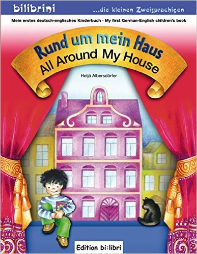 Rund um mein Haus: All Around My House (หนังสือสำหรับเด็ก เยอรมัน - อังกฤษ)