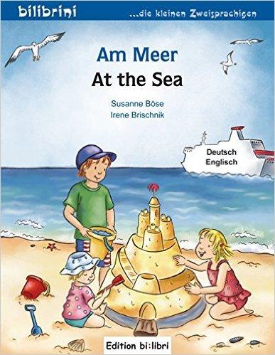 Am Meer (หนังสือสำหรับเด็ก เยอรมัน - อังกฤษ)