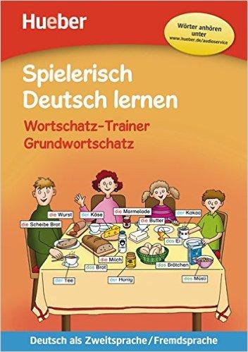 Spielerisch Deutsch lernen – Wortschatz-Trainer – Grundwortschatz